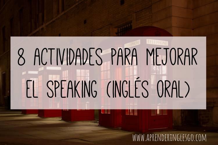 8 actividades para mejorar el Speaking (inglés oral)