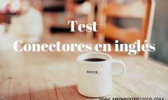 test conectores en inglés - ejercicios para practicar