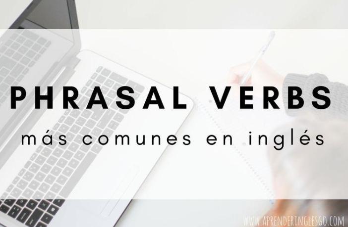 Los phrasal verbs más comunes en inglés