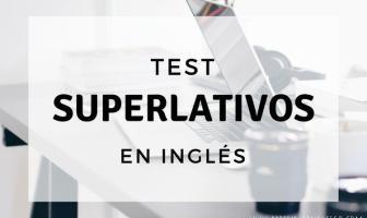 test superlativos en inglés - ejercicios para practicar