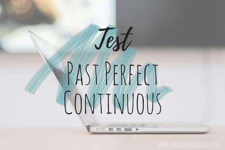 Test Past Perfect Continuous - Ejercicios para practicar