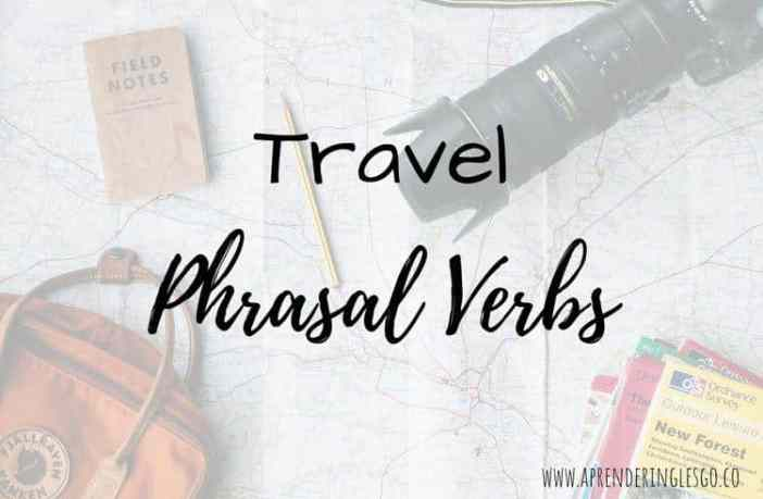 Travel Phrasal Verbs - Los Phrasal Verbs más útiles para viajar