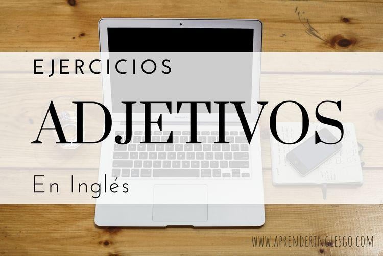 ejercicios adjetivos en inglés