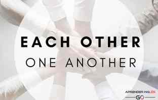 EACH OTHER y ONE ANOTHER - Pronombres Recíprocos en inglés