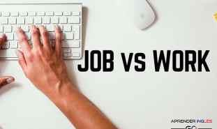 Diferencia entre JOB Y WORK en inglés y español