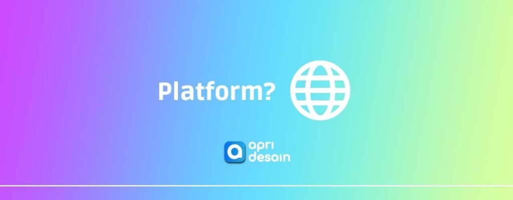 apa pengertian platform