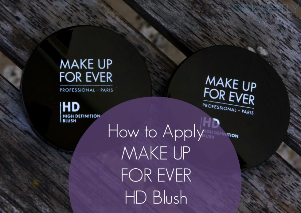 How to Apply MAKE UP FOR EVER High Definition Blush HD