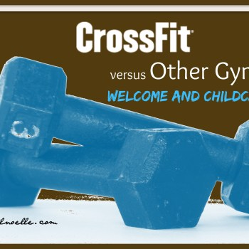 CrossFit vs Other Gyms: Welcome and Childcare