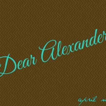 Dear Alexander