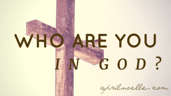 Who are you in God-