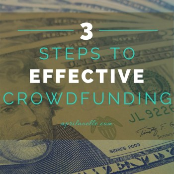 3 Steps to Effective Crowdfunding