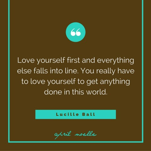 Love Yourself First | AprilNoelle.com