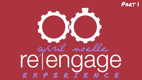 learning to love with re-engage   April Noelle