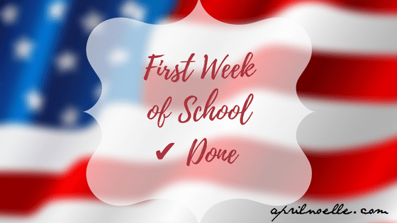 First Week of School is Done | AprilNoelle.com