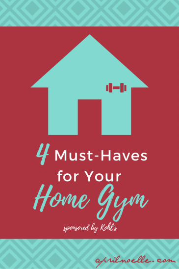4 Must-Haves for Your Home Gym | sponsored by Kohl's #ad | #MakeYourMove | AprilNoelle.com