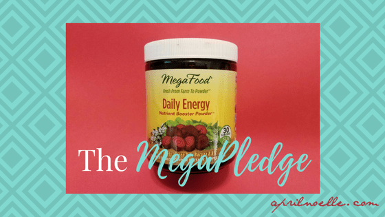 The MegaPledge | MegaFood | AprilNoelle.com