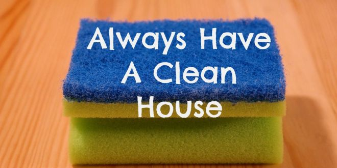 Always Have A Clean House