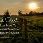 Just Start. 6 Easy Steps To Begin Your Self Sufficiency Journey
