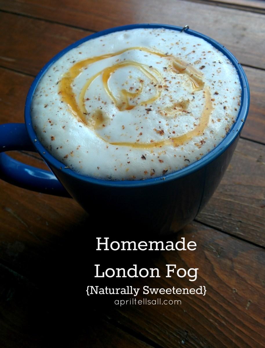 Homemade London Fog {Naturally Sweetened}