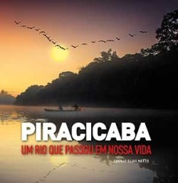 Piracicaba – um rio que passou em nossa vida
