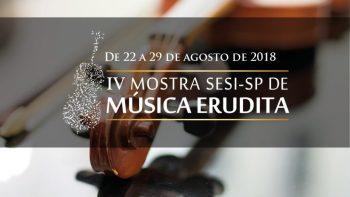 IV Mostra SESI-SP de Música Erudita