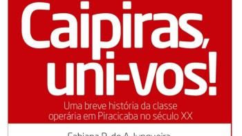 Lançamento – Livro aborda história da classe operária em Piracicaba
