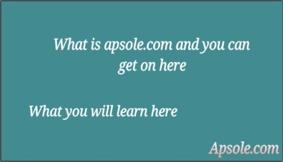 what is apsole what you will learn here