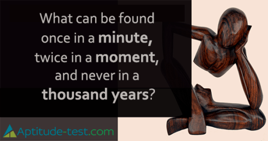 What can be found once in a minute, twice in a moment, and never in a thousand years?