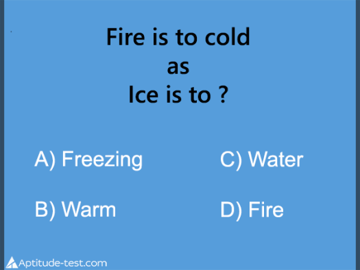 Fire is to cold as Ice is to? Is the correct answer to this test question: Freezing, Water, Warm or Fire?