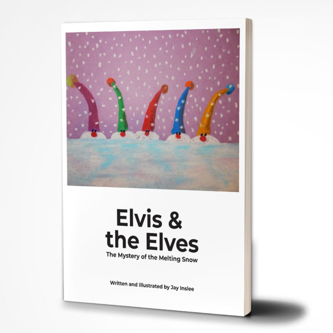 """Elvis & the Elves: The Mystery of the Melting Snow"" By Jay Inslee (jayinslee.com)"