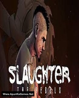 Slaughter 3: The Rebels Cover, Poster, Full Version, PC Game, Download Free
