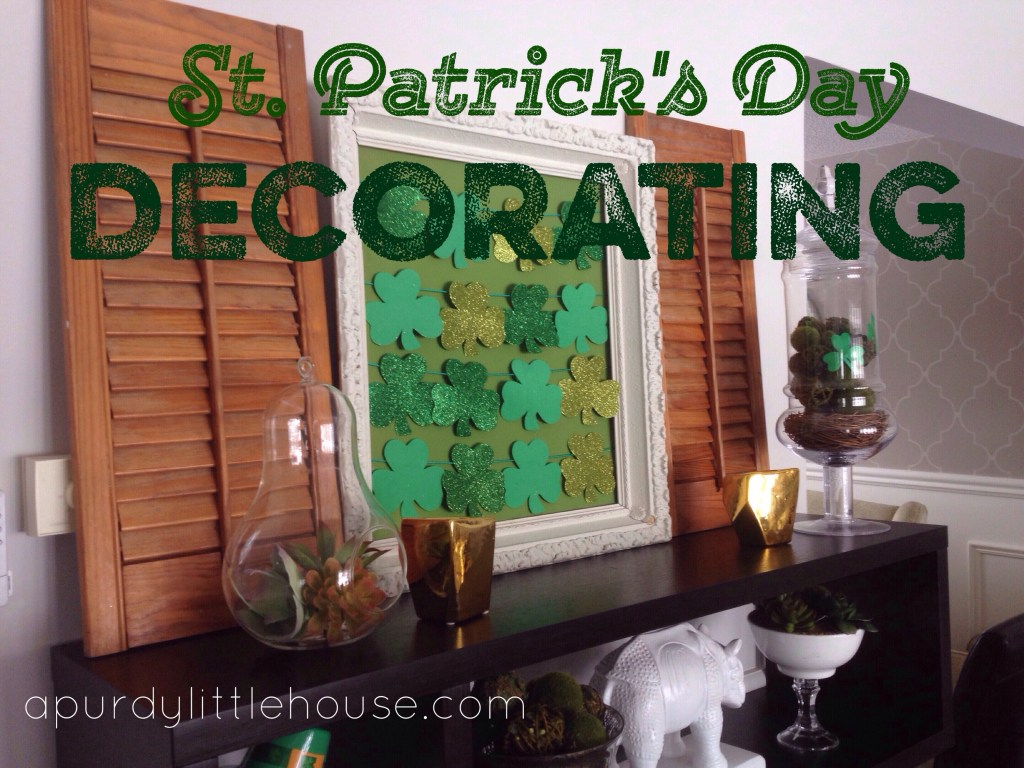 St Patrick's Day Decorating Ideas / St. Patrick's Day / apurdylittlehouse.com