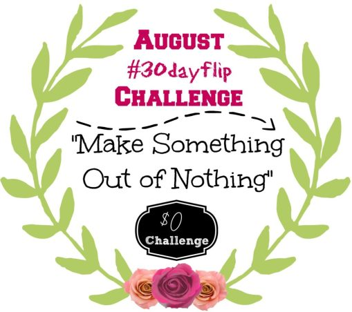 August #30dayflip Challenge to make something out of nothing