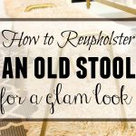 How to Reupholster an Old Stool