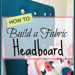How to Build a Fabric Headboard