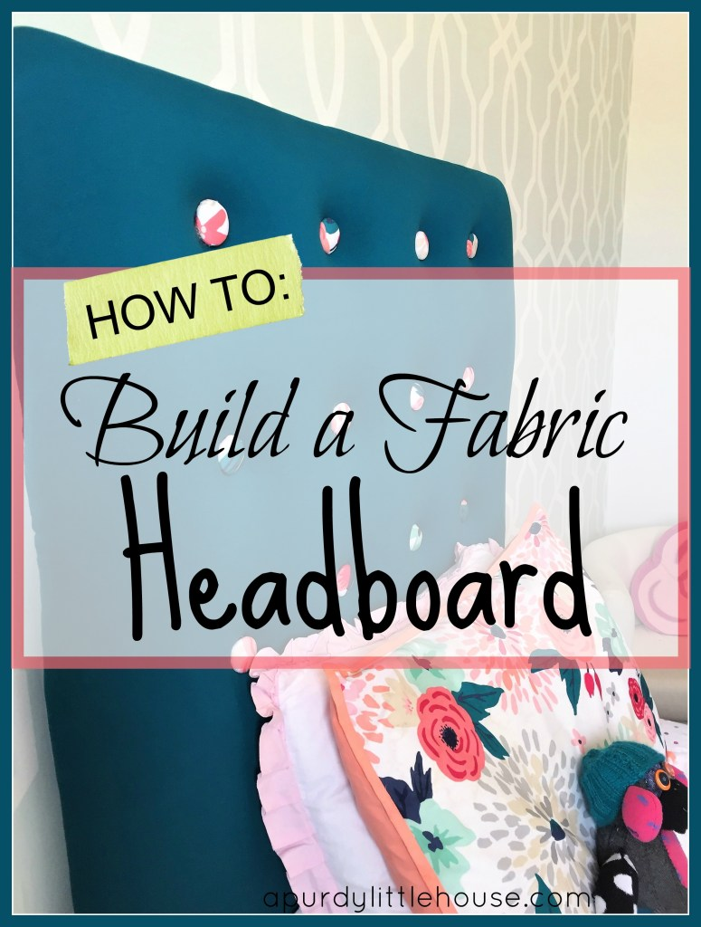 How to Build a Fabric Headboard with customized buttons for the One Room Challenge Girls Bedroom Makeover at apurdylittlehouse.com
