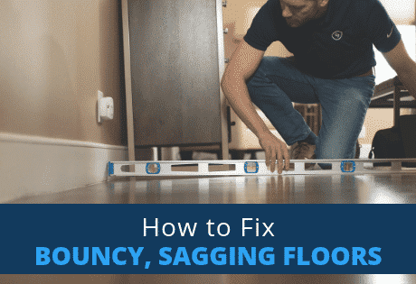 How to Fix Bouncy, Sagging Floors