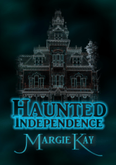 Haunted Indep Cover Front NP 2013 merged mansion Blue Glowing with Blue Fog