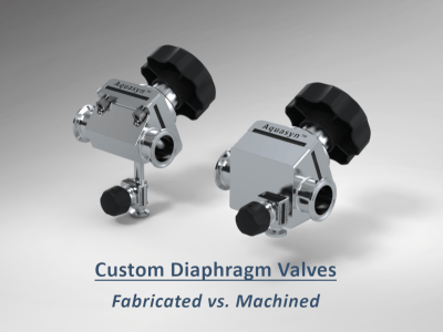Custom Diaphragm Valve, Comparing Fabricated and Machined Sterile Access Solutions