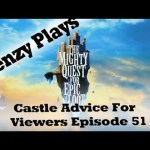 The Mighty Quest For Epic Loot – Castle Advice for Viewers Episode 51