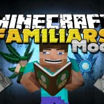 Minecraft Mods – Familiars Mod – New Power Ups!