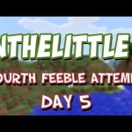 InTheLittleCubed: The Fourth Feeble Attempt – Day 5