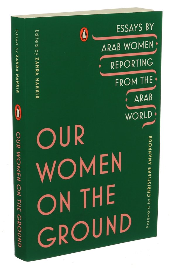 Women Rewriting the Rules of Reporting in the Arab World