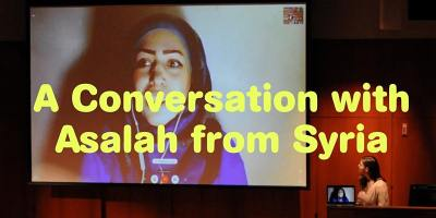 Refugee Voices: Virtual Refugee Conversation with Asalah from Syria