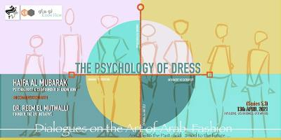 5.3 DIALOGUES ON THE ART OF ARAB FASHION: THE PSYCHOLOGY OF DRESS