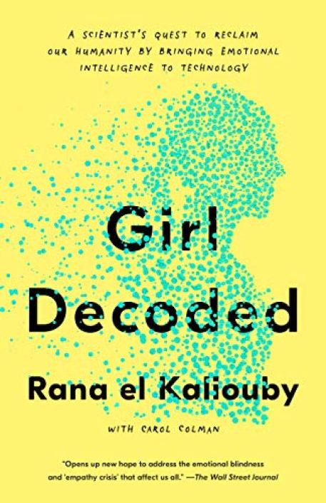 """""""Girl Decoded:"""" A new Memoir that follows a Scientist's Quest to Reclaim Our Humanity by Bringing Emotional Intelligence to Humanity"""