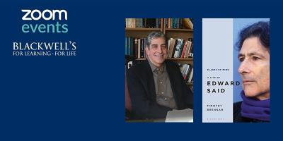 Places of Mind: The Life of Edward Said with Timothy Brennan - TICKET ONLY