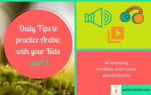 Daily-Tips-to-practice-Arabic-with-your-Kids-part-2-Arabic-Listening-by-Arabic-Seeds