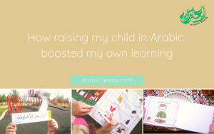 How raising my child in Arabic boosted my own learning