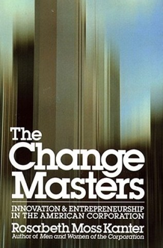 The-Change-Masters-Kanter-Rosabeth-9780671528003
